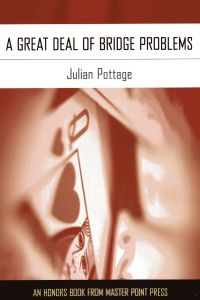 The bridge world a great deal of bridge problems by julian pottage list price 2195 discount price 1756 you save 20 293 pages paperback also available as an e book fandeluxe Image collections