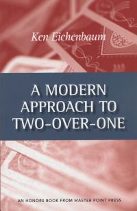 The bridge world a modern approach to two over one by ken eichenbaum list price 1495 discount price 1196 you save 20 117 pages paperback also available as an fandeluxe Image collections