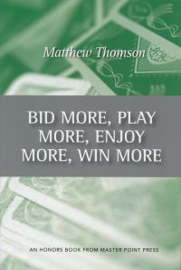The bridge world bid more play more enjoy more win more expanded ed by matthew thomson list price 1995 discount price 1596 you save 20 268 pages paperback fandeluxe Image collections