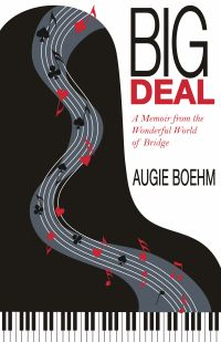 The bridge world big deal a memoir from the wonderful world of bridge by augie boehm list price 2395 discount price 1796 you save 25 220 pages paperback fandeluxe Image collections