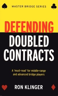 The bridge world defending doubled contracts master bridge series by ron klinger list price 1595 discount price 1196 you save 25 96 pages paperback fandeluxe Gallery