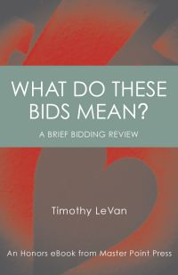 The bridge world what do these bids mean a brief bidding review by timothy levan list price 1995 discount price 1596 you save 20 213 pages paperback fandeluxe Image collections